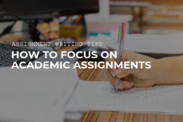 How to Focus on Academic Assignments
