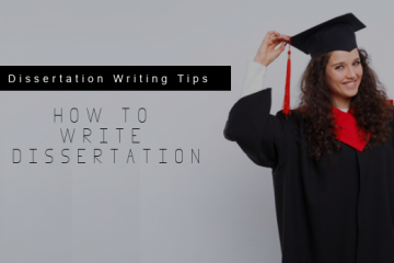 How to Write a Dissertation Here Are Some Tips and Tricks